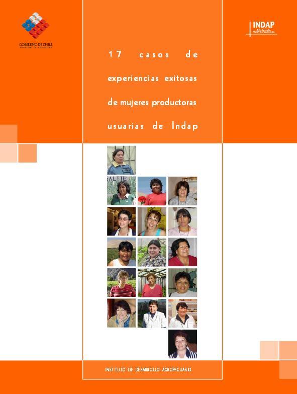 17 casos de experiencias exitosas de mujeres productoras usuarias de Indap
