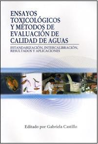 Ensayos Toxicológicos y Métodos de Evaluación de Calidad de Aguas. Estandarización, intercalibración, resultados y aplicaciones
