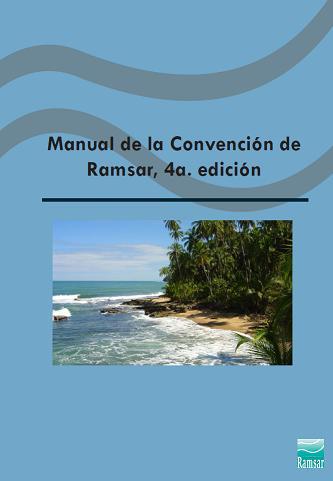 Manual de la Convención de Ramsar: Guía de la Convención sobre los Humedales (Ramsar, Irán, 1971)