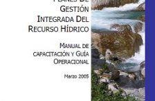 Planes de Gestión Integrada del Recurso Hídrico. Manual de capacitación y guía operacional