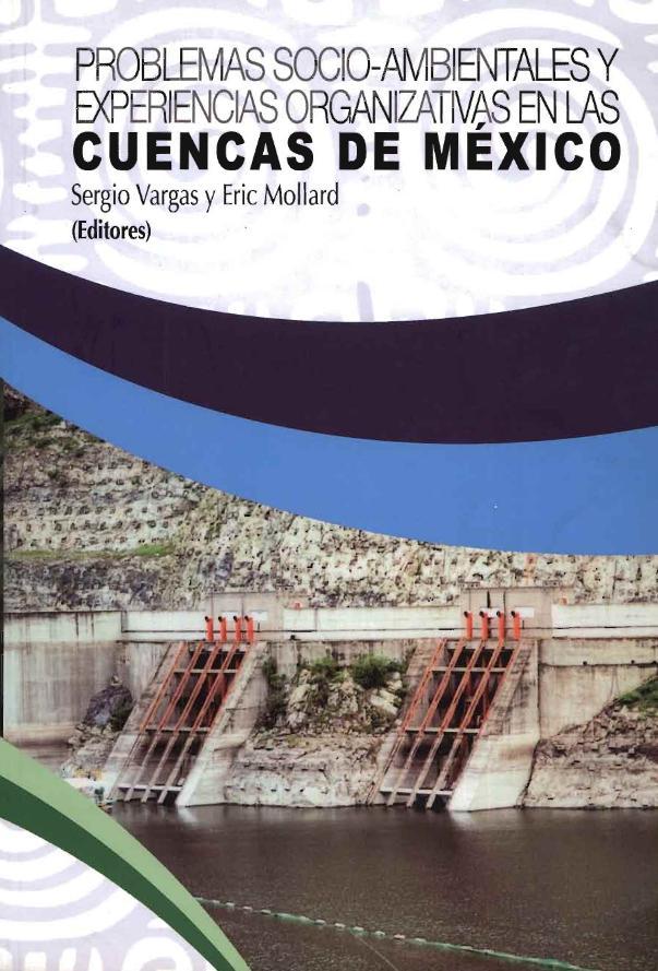 Problemas Socio-Ambientales y Experiencias Organizativas en las Cuencas de México