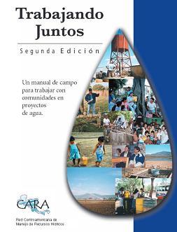 Trabajando Juntos. Un manual de campo para trabajar con comunidades en proyectos de agua
