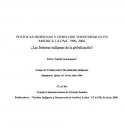 Políticas Indígenas y Derechos Territoriales en América Latina 1990-2004