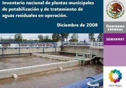 Inventario nacional de plantas municipales de potabilización y de tratamiento de aguas residuales en operación. Diciembre de 2008