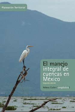 El Manejo Integral de Cuencas en Mexico (segunda edición)