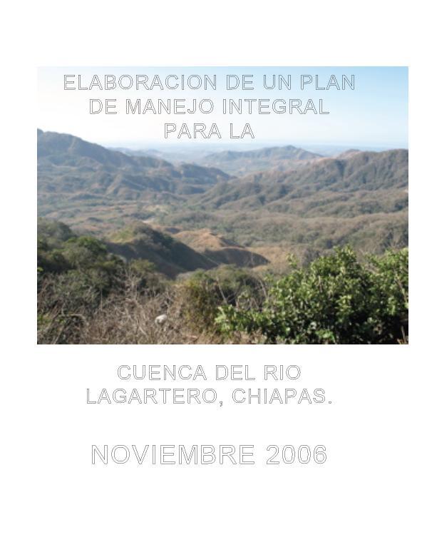 Elaboración de un Plan de Manejo integral para la cuenca del río Lagartero, Chiapas