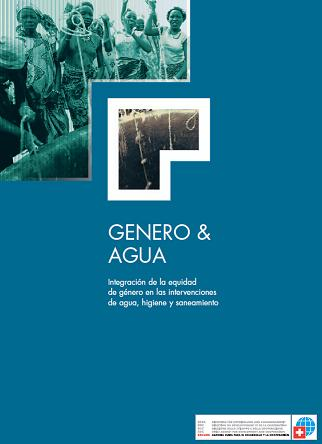 Género y Agua: Integración de la Equidad de Género en Intervenciones de Agua, Higiene y Saneamiento