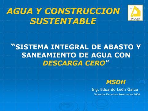 Sistema integral de abasto y saneamiento de agua con Descarga Cero