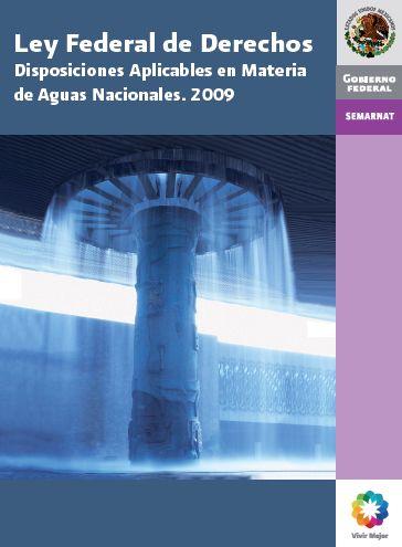 Ley Federal de Derechos. Disposiciones Aplicables en Materia de Aguas Nacionales. 2009