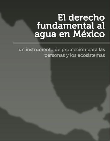 El derecho fundamental al agua en México: un instrumento de protección para las personas y los ecosistemas