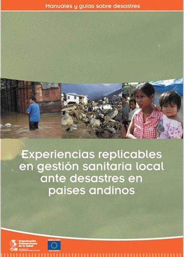 Experiencias replicables en gestión sanitaria local ante desastres en países andinos