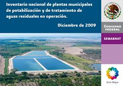 Inventario nacional de plantas municipales de potabilización y de tratamiento de aguas residuales en operación. Diciembre de 2009