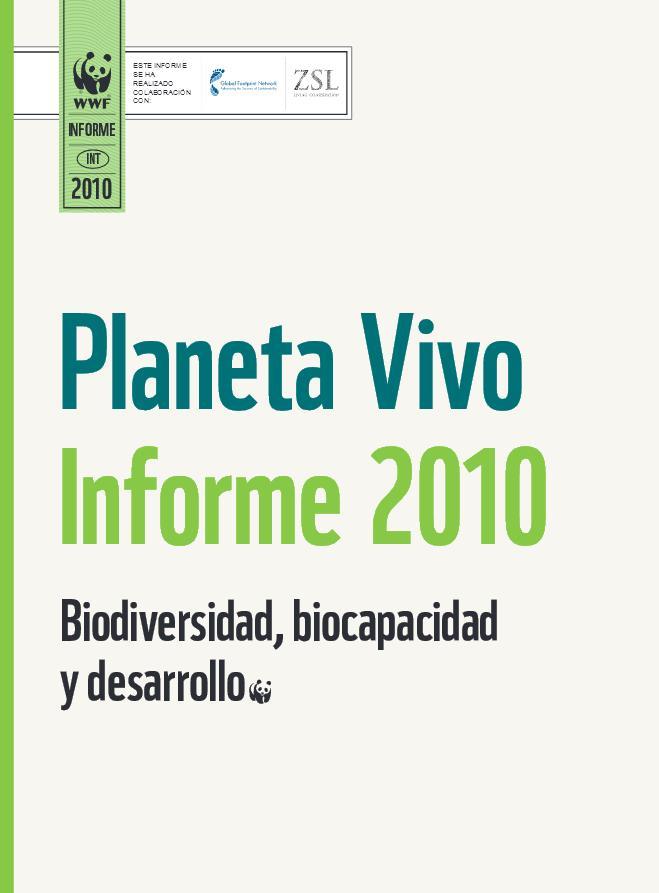 Planeta Vivo Informe 2010. Biodiversidad, biocapacidad y desarrollo