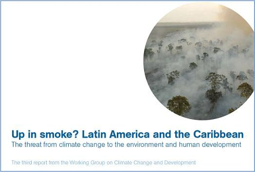 Up in smoke? Latin America and the Caribbean The threat from climate change to the environment and human development
