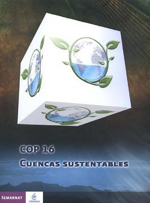 COP 16: Cuencas Sustentables