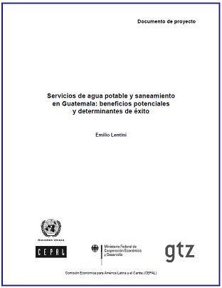 Servicios de agua potable y saneamiento en Guatemala: beneficios potenciales y determinantes de éxito