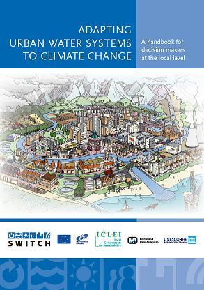 Adaptando los sistemas urbanos de agua al cambio climático: Un manual para gestores a nivel local (inglés)