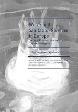 "Water and Sanitation Services in Europe Do Legal Frameworks provide for ""Good Governance""?"