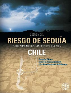 Gestión del riesgo de sequía y otros eventos climáticos extremos en Chile