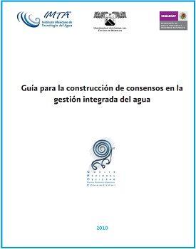 Guía para la construcción de consensos en la gestión integrada del agua