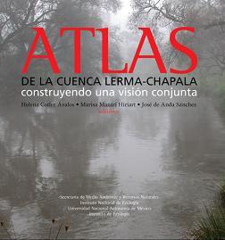 Atlas de la Cuenca Lerma-Chapala: construyendo una visión conjunta
