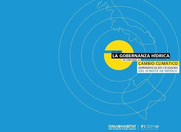 Bases para la gobernanza hídrica en condiciones de cambio climático. Experiencias en ciudades del sureste de México