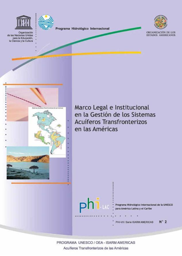 Marco Legal e Institucional en la Gestión de los Sistemas Acuíferos Transfronterizos en las Américas