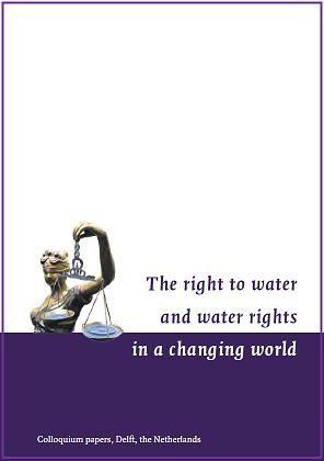 El derecho al agua y los derechos del agua en un mundo cambiante