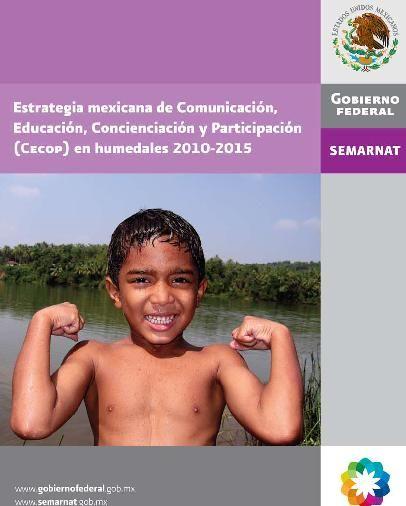 Estrategia mexicana de Comunicación, Educación, Concienciación y Participación (Cecop) en humedales 2010-2015