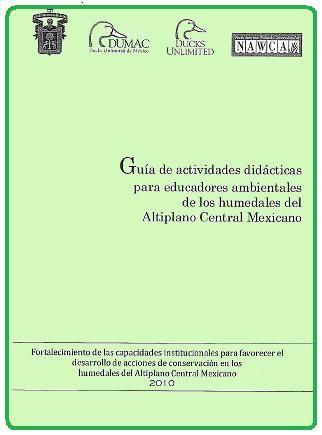 Guía de actividades didácticas para educadores ambientales de los humedales del altiplano central mexicano