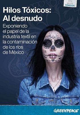 Hilos Tóxicos: Al desnudo. Exponiendo el papel de la industria textil en la contaminación de los ríos de México