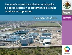 Inventario nacional de plantas municipales de potabilización y de tratamiento de aguas residuales en operación. Dic. 2011