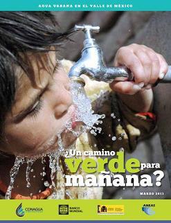 Agua urbana en el Valle de México : ¿un camino verde para mañana?