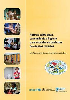 Normas sobre agua, saneamiento e higiene para escuelas en contextos de escasos recursos