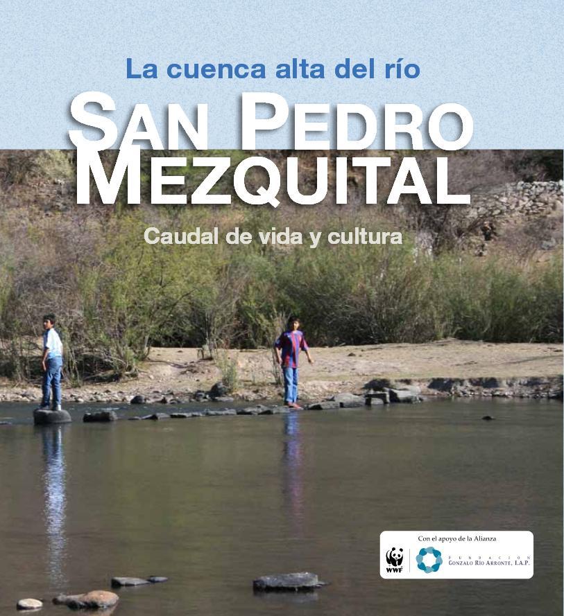 La cuenca alta del río San Pedro Mezquital. Caudal de vida y cultura