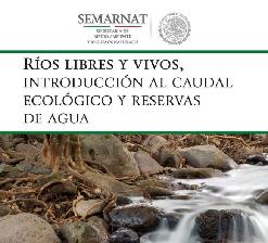 Ríos libres y vivos, introducción al caudal ecológico y reservas de agua