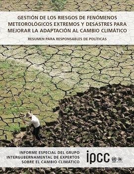 Gestión de los riesgos de fenómenos meteorológicos extremos y desastres para mejorar la adaptación al cambio climático