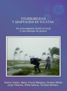 Vulnerabilidad y adaptación en Yucatán: un acercamiento desde lo local y con enfoque de equidad de género