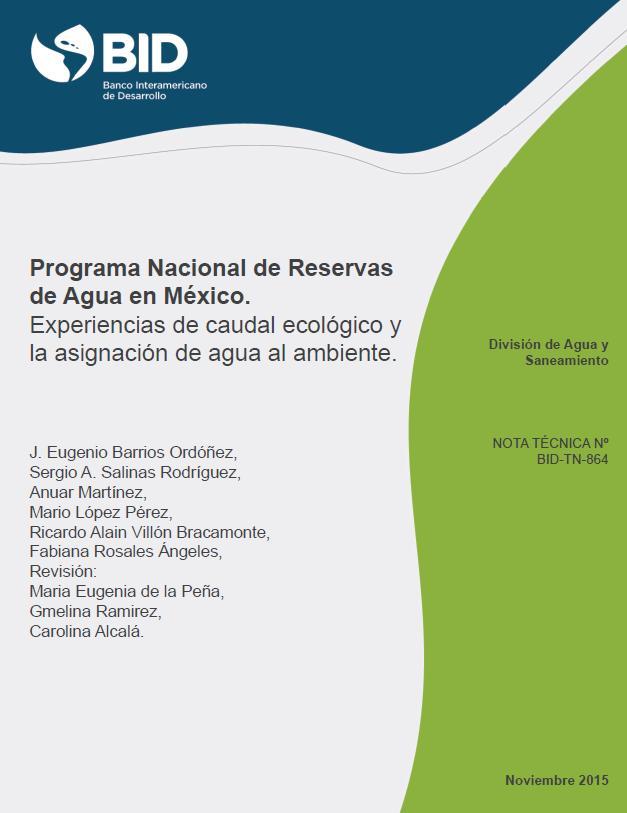 Programa Nacional de Reservas de Agua en México: experiencias de caudal ecológico y la asignación de agua al ambiente