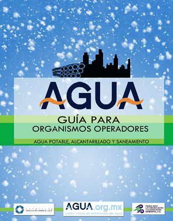 Guía para Organismos Operadores. Agua potable, alcantarillado y saneamiento