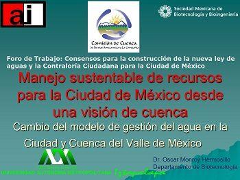 Manejo sustentable de recursos para la Ciudad de México desde una visión de cuenca