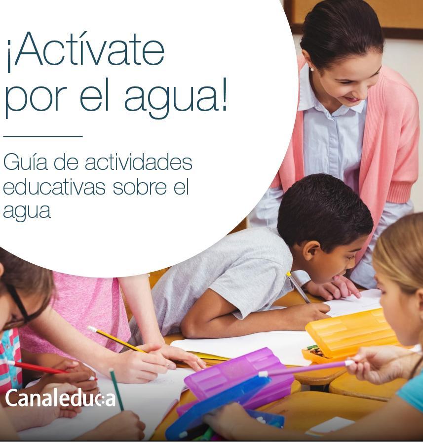 ¡Actívate por el agua! Guía de actividades educativas sobre el agua