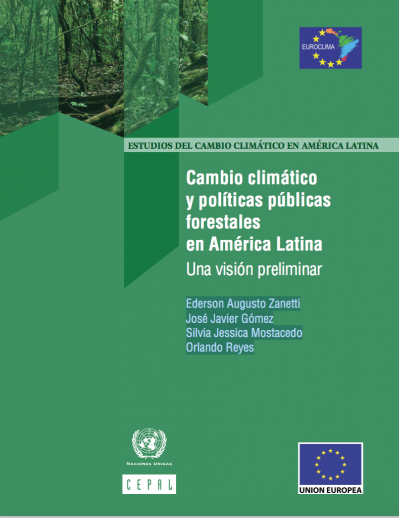 """""""Cambio climático y políticas públicas forestales en América Latina: una visión preliminar"""" CEPAL"""