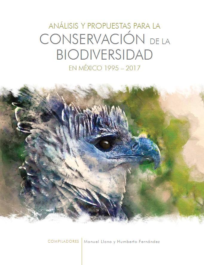 Análisis y propuestas para la conservación de la biodiversidad en México 1995 – 2017