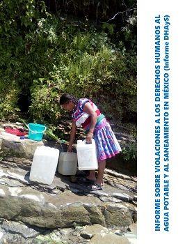 Informe sobre violaciones a los derechos humanos al agua potable y saneamiento en México