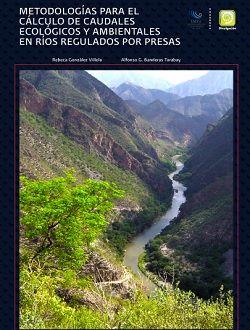 Metodologías para el cálculo de caudales ecológicos y ambientales en ríos regulados por presas
