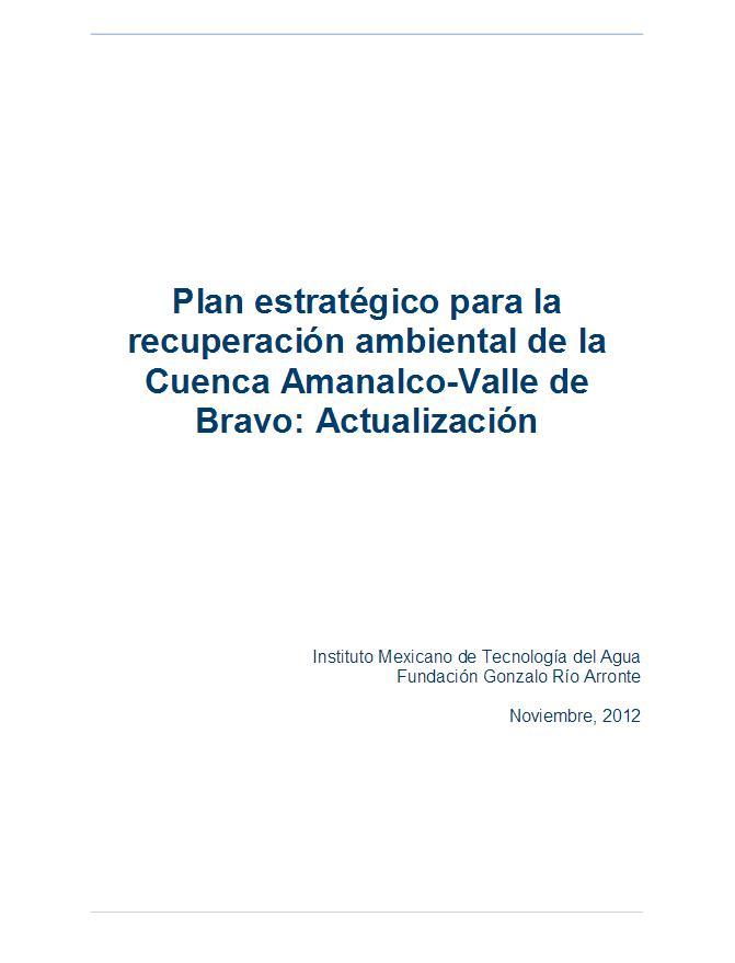 Plan estratégico para la recuperación ambiental de la Cuenca Amanalco – Valle de Bravo: Actualización