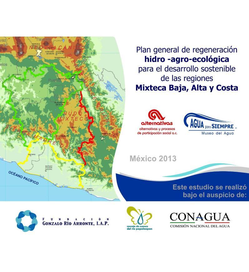 Plan general de regeneración hidro-agro-ecológica para el desarrollo sostenible de las regiones Mixteca Baja, Alta y Costa