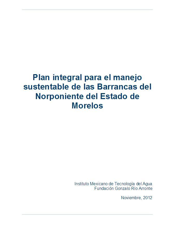 Plan integral para el manejo sustentable de las Barrancas del Norponiente del Estado de Morelos