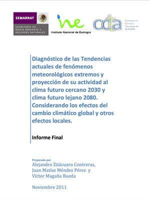 Diagnóstico de las Tendencias actuales de fenómenos meteorológicos extremos y proyección de su actividad al clima futuro cercano 2030 y clima futuro lejano 2080. Considerando los efectos del cambio climático global y otros efectos locales